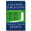 Choosing Forgiveness: Your Journey to Freedom - Paperback