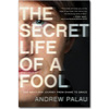 The Secret Life of a Fool - Paperback