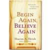 Begin Again, Believe Again - Paperback