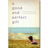 A Good and Perfect Gift - Paperback