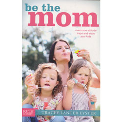 Be the Mom