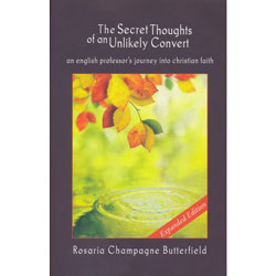 Secret Thoughts of an Unlikely Convert - revised and updated