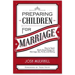 Preparing Your Children for Marriage