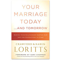 Your Marriage Today... and Tomorrow