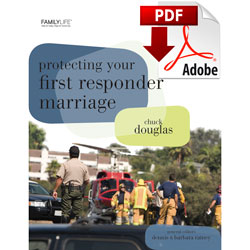 Protecting Your First Responder Marriage (PDF)