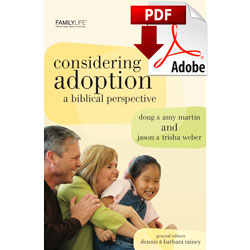 Considering Adoption: a Biblical Perspective (PDF)