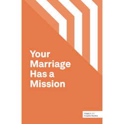 Your Marriage Has A Mission