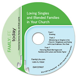 Loving Singles and Blended Families in Your Church - CD