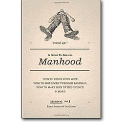 A Guide to Biblical Manhood - Paperback