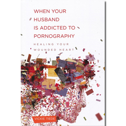 When Your Husband is Addicted to Pornography - Paperback