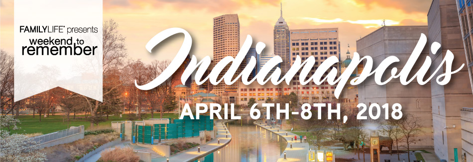 Family Life Weekend To Remember @ Indianapolis Marriott Downtown | Indianapolis | Indiana | United States