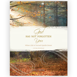 God Has Not Forgotten You--Full Devotional