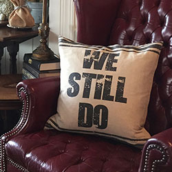 We Still Do Farmhouse Pillow